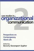 Case Studies in Organizational Communication 2 Perspectives on Contemporary Work Life