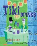 Tiki Drinks Relax with a Tropical Beverage & Bury Your Toes in the Sand