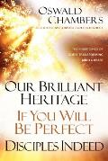 Our Brilliant Heritage / If You Will Be Perfect / Disciples Indeed