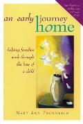 An Early Journey Home: Helping Families with Dying Children