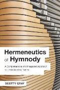 Hermeneutics of Hymnody: A Comprehensive and Integrated Approach to Understanding Hymns