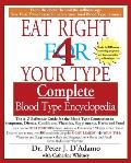 Eat Right 4 Your Type Complete Blood Type Encyclopedia The A Z Reference Guide for the Blood Type Connection to Symptoms Disease Conditions Vitami