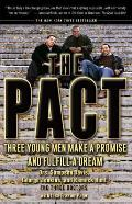 Pact Three Young Men Make a Promise & Fulfill a Dream