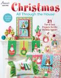 Christmas All Through the House: 21 Fun & Easy Projects for the Holiday Season