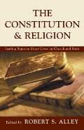 Constitution & Religion Leading Supreme Court Cases on Church & State