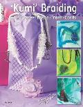 'Kumi' Braiding: With Beads, Thread, Yarn, and Cords