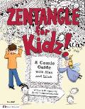 Zentangle for Kidz!: A Comic Guide with Alex and Lilah