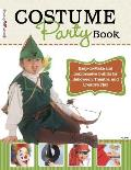 Costume Party Book: Easy-To-Make and Inexpensive Outfits for Halloween, Theatre, and Creative Play