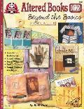 Altered Books 102: Beyond the Basics
