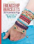 Friendship Bracelets All Grown...