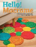 Hello! Macrame: Totally Cute Designs for Home Decor and More