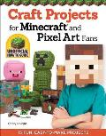 Craft Projects for Minecraft & Pixel Art Fans 15 Fun Easy to Make Projects