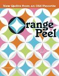 Orange Peel: New Quilts from an Old Favorite