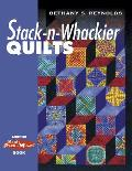 Stack N Whackier Quilts