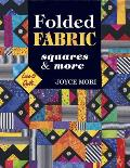 Folded Fabric Squares & More