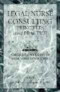 Legal Nurse Consulting Principles & Pr