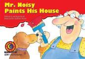 Mr. Noisy Paints His House