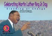 Celebrating Martin Luther King Jr Day Dreaming of Change