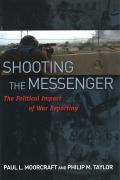 Shooting the Messenger: The Political Impact of War Reporting