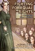 Fighting For Equal Rights Susan Anthony