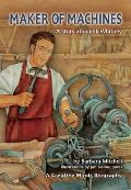 Maker of Machines: A Story about Eli Whitney