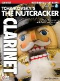 Tchaikovsky's the Nutcracker: Clarinet [With CD (Audio)]