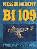 Messerschmitt Bf 109: World War 2 Album