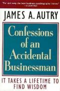 Confessions of an Accidental Businessman It Takes a Lifetime to Find Wisdom