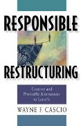 Responsible Restructuring Creative & Profitable Alternatives to Layoffs