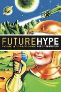 Future Hype The Myths of Technology Change