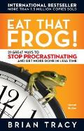 Eat That Frog 21 Great Ways to Stop Procrastinating & Get More Done in Less Time