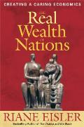 Real Wealth of Nations Creating a Caring Economics