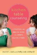 Kitchen Table Counseling A Practical & Biblical Guide for Women Helping Others