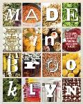 Made in Brooklyn The Definitive Guide to the Boroughs Artisinal Food & Drink Makers