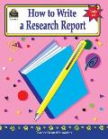 How to Write a Research Report Grades 6 8