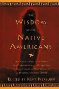 Wisdom of the Native Americans Including the Soul of an Indian & Other Writings of Ohiyesa & the Great Speeches of Red Jacket Chief Joseph