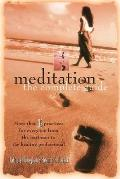 Meditation The Complete Guide