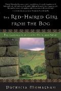 Red Haired Girl from the Bog The Landscape of Celtic Myth & Spirit