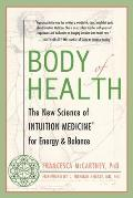 Body of Health The New Science of Intuition Medicine for Energy & Balance