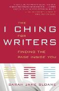 I Ching for Writers Finding the Page Inside You