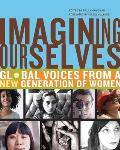 Imagining Ourselves Global Voices from a New Generation of Women
