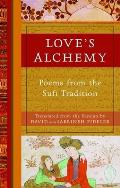 Loves Alchemy Poems from the Sufi Tradition