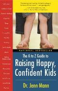 A to Z Guide to Raising Happy Confident Kids