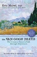 Van Gogh Blues The Creative Persons Path Through Depression