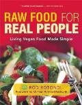Raw Food for Real People Living Vegan Food Made Simple