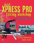 Avid Xpress Pro Editing Workshop [With CDROM]