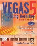 Vegas 5 Editing Workshop [With DVD]