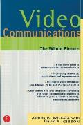 Video Communications: The Whole Picture