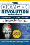 The Oxygen Revolution: Hyperbaric Oxygen Therapy: The Definitive Treatment of Traumatic Brain Injury (TBI) & Other Disorders