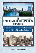 A Philadelphia Story: Founders and Famous Families from the City of Brotherly Love